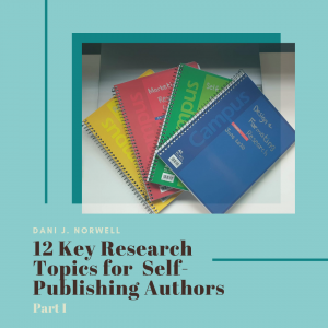 12 Key Research Topics For Self-Publishing Authors (Part I)