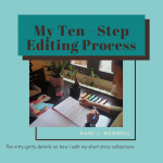 My Ten – Step Editing Process